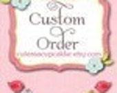 custom order for Erica Bullard
