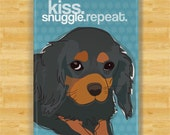 Cavalier King Charles Spaniel Magnet - Kiss Snuggle Repeat - Black and Tan Cavalier King Charles Spaniel Gifts Refrigerator Magnets