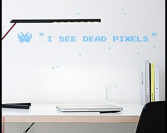 QUOTE WALL DECAL : I See Dead Pixels. As from the movie The Sixth Sense but now made just funnier. Geek decal