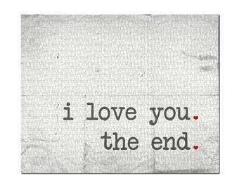 Typography Print, I Love You. The End. Modern Minimalist Wedding Decor, Anniversary Print, Wedding Gift, Anniversary Gift, Love Print, Urba