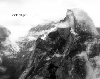 Courage - Inspirational Quote / Fine Art Nature Photography / Black and White Landscape / Home Decor / Photo Print