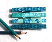 FAVORITE TEACHER CLOTHESPINS hand painted magnetic
