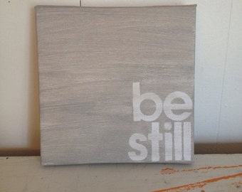 be still - light grey - 6 X 6 hand painted canvas sign- square canvas