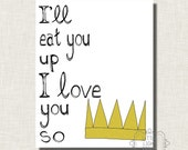 I'll Eat You Up I Love You So Print