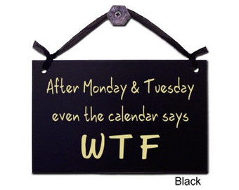 After Monday & Tuesday even the calendar says WTF