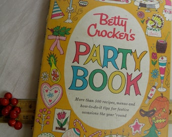 Vintage Cookbook and Party Planning 1960 Betty Crocker's Party Book - Recipe Cook Book and Idea Book for Special Occasions and Holidays