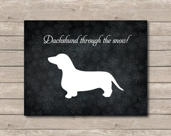 Dauchshund Through the Snow Christmas Printable, Chalkboard Art Print, Dog Lover, Dog Art with Quote