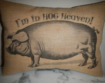 Hog Heaven Burlap Pillow, Shabby Chic, INSERT INCLUDED