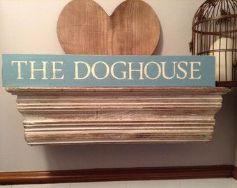 Large Wooden Sign - The Dog House - Rustic, Handmade, Shabby Chic