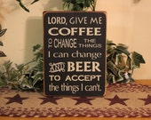 "Primitive ""Coffee and Beer"" serenity prayer wooden sign - your color choice"