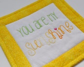 You Are My Sunshine Coaster - Mug Rug - Hand Stitched - Hand Embroidered - Needleart - Yellow - Quilted - Home Decor