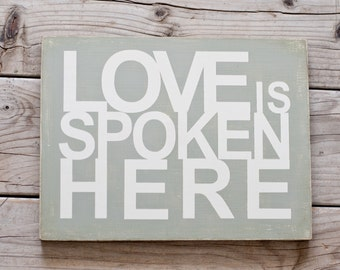 Love is Spoken Here Sign