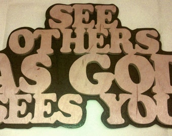 See Others as God sees you