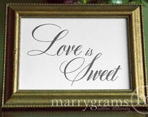 Love is Sweet Sign - Candy Bar, Dessert Love Table Treats Card Sign - Wedding Reception Seating Signage - Matching Numbers Avail. SS04