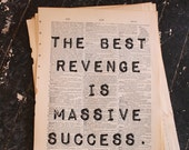 The Best Revenge is Massive Success - Sinatra quotation on a repurposed (broken dictionary) book page - art print