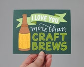 Greeting Card // I Love You More Than Craft Brews