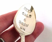 Hand Stamped Coffee Spoon, Keep Calm and Brew On