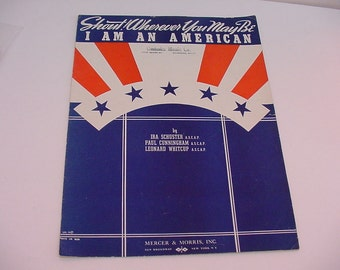"""WWII Era Red White & Blue 1940's Sheet Music """"I Am An American"""" Gray Gordon Tic Toc Orchestra New York USA"""