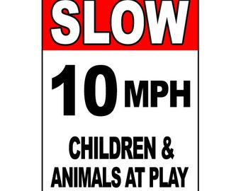 Slow 10 MPH Children and Animals at Play Aluminum Sign - Be sure to check out all of our Funny Signs - WS000GN