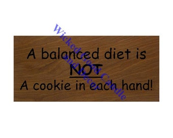 Wooden Wall Sign - A balanced diet is not a cookie in each hand