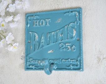 Tropical Teal, Bath Hook, Hot Bath Sign, Robe Hook, Shabby Chic Decorative