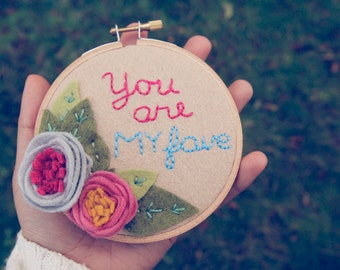 You Are My Fave Best Friend or New Love Gift // Floral and Cursive Wall Decor Felt Embroidery Hoop Art by Catshy Crafts