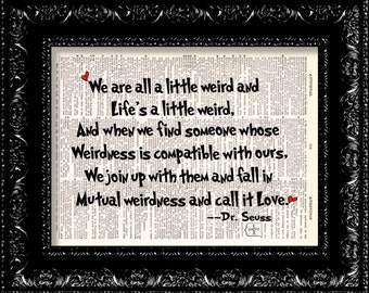 Dr. Seuss - We Are All A Little Weird Love Quote -  Vintage Dictionary Print Print Page Art Upcycled Vintage Book Art