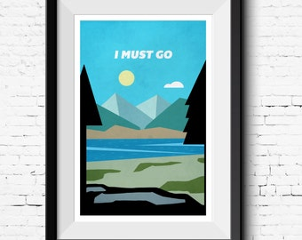 I Must Go - Camping - Outdoors - Mountains and Forest  Modern Art Print