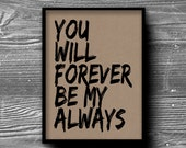 you will forever be my always typographic art print quote poster inspirational kraft paper typography 8x10 home decor motivational