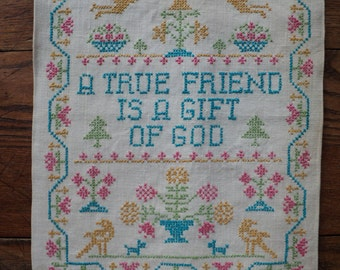 """Vintage Cross Stitch Embroidered Sampler which reads """"A True Friend is a Gift of God"""" in Very Good Condition, Ready for framing"""