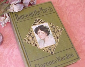 "Lovely Edwardian Era Book:  ""House on the Marsh"" by Florence Warden"