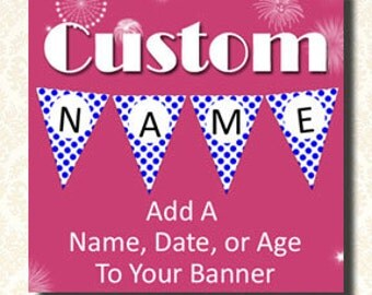 Banner Name Add On, Custom Party Banner, Custom Wedding Banner, Custom Name Banner, Personalized Name, Custom Shower Banner, Birthday Banner