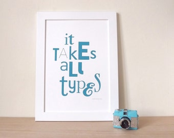 Typography Screenprint, Typography Print, Quote Poster, Word Poster, Typographic Art, Happy Quote, Type Poster, It Takes All Types in Blue