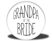 Wedding Party Title - Magnet, Mirror, Bottle Opener or Pin - Grandpa of the Bride