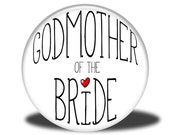 Wedding Party Title - Magnet, Mirror, Bottle Opener or Pin - Godmother of the Bride