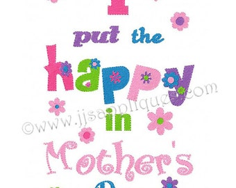 Instant Download - Mother's Day Embroidery Design - I Put the Happy in Mothers Day Flowers 5x7, 6x10 hoops