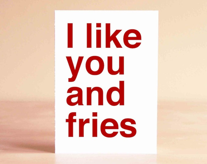 Funny Valentine Card - Funny Anniversary Card - Boyfriend Card - Funny Card - I like you and fries