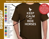 Keep Calm And Ride Horses funny T-shirt — Any color/Any size - Adult S, M, L, XL, 2XL, 3XL, 4XL, 5XL  Youth S, M, L, XL