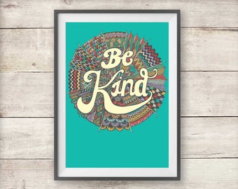 Be Kind - Inspirational Print