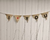 I Love You-Burlap Flag Banner w/ Jute Twine- 3 Feet-23 Colors Available- Wedding/Party Decor- Folk/Country/Shabby Chic/Valentine's Day