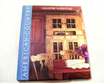 COUNTRY FURNITURE American Country Series Hardcover Book Time Life Books 1989