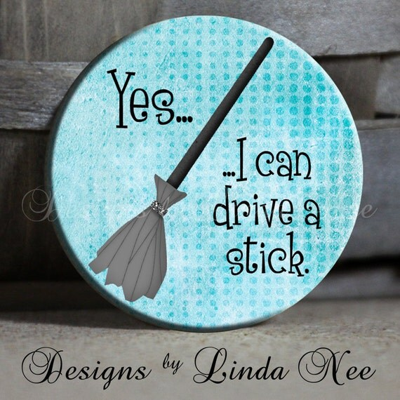 Items Similar To YES, I Can Drive A Stick With Witches