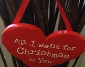 Decorative Heart Sign - All I Want for Christmas is You