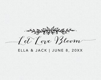 Let Love Bloom, Personalized Flower Seed Wedding Favor, Personalized Rubber Stamp, Custom Stamp, Self Inking Stamp, Wood Stamp (T47)