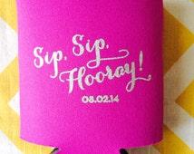 Sip Sip Hooray wedding can coolers, Wedding Beer Can coolies with Sip Sip Hooray, wedding favor, custom foam beverage holders (100 count)