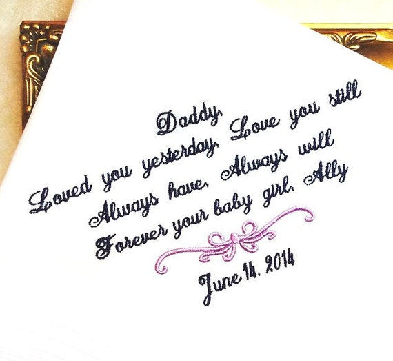 Father of the Bride -Hankie - Hanky - Loved you YESTERDAY - Love you STILL - Gift for Father from Bride - Wedding handkerchief