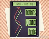 Hater Gonna Hate Quote Print 8X10 Wall Art Typography Proverbs 9:8