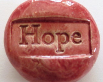 HOPE Pocket Stone - Ceramic -  SIROCCO RED Art Glaze - Inspirational Art Piece