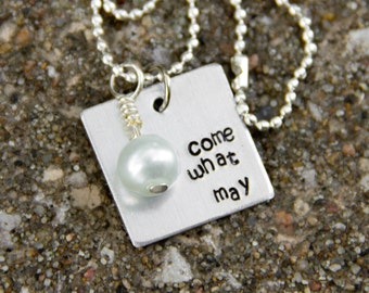 Come What May Stamped Metal Necklace with white pearl