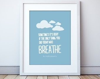 Inspirational quote. Breathe. Poster. Typography. Print. Inspirational art. Home decor. Motivational quote. Inspirational art. Wall art.